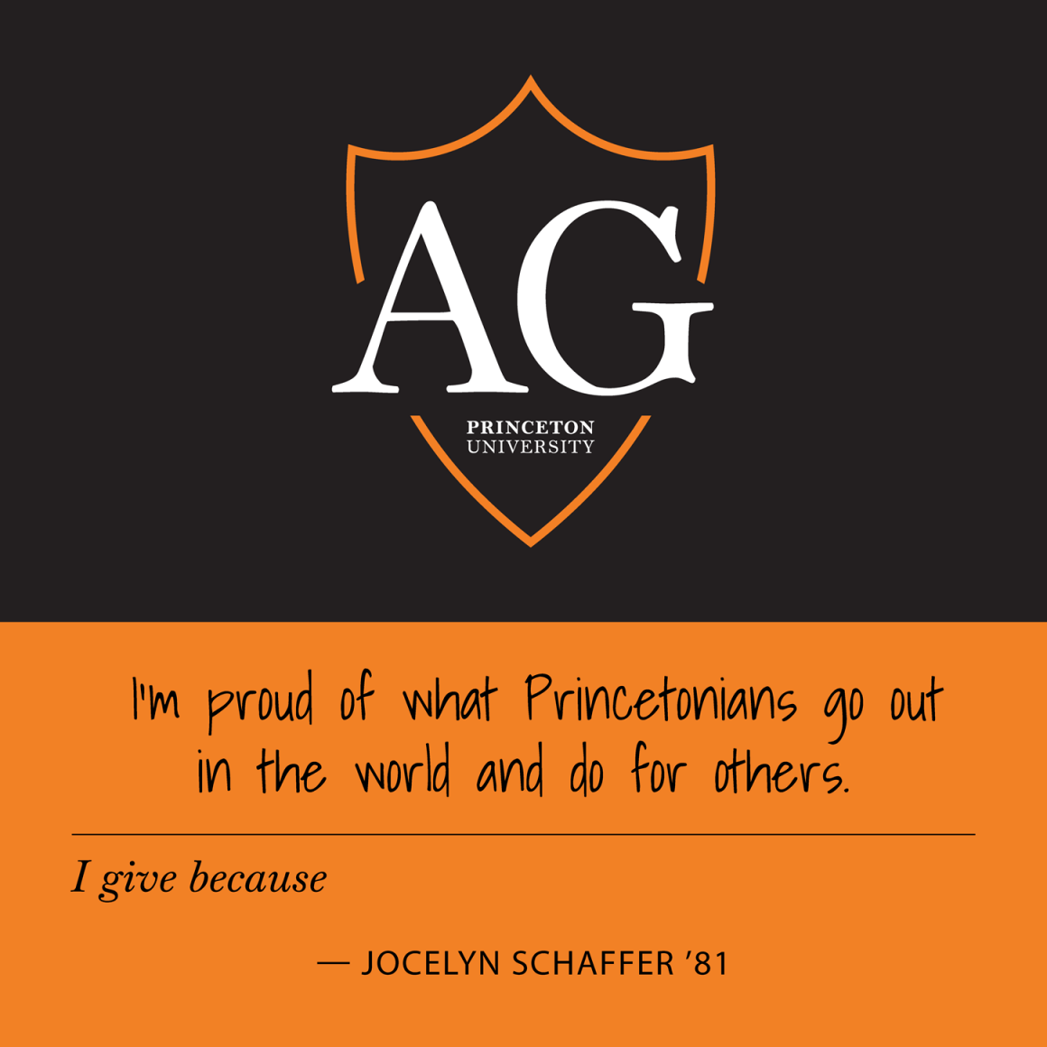 """I give because I am proud of what Princetonians go out in the world and do for others."" Jocelyn Schaffer '81"